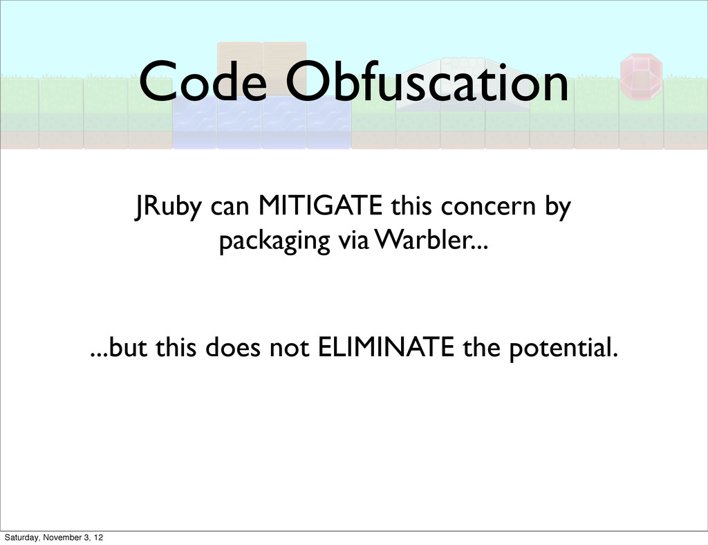 Code Obfuscation JRuby can MITIGATE this concer...
