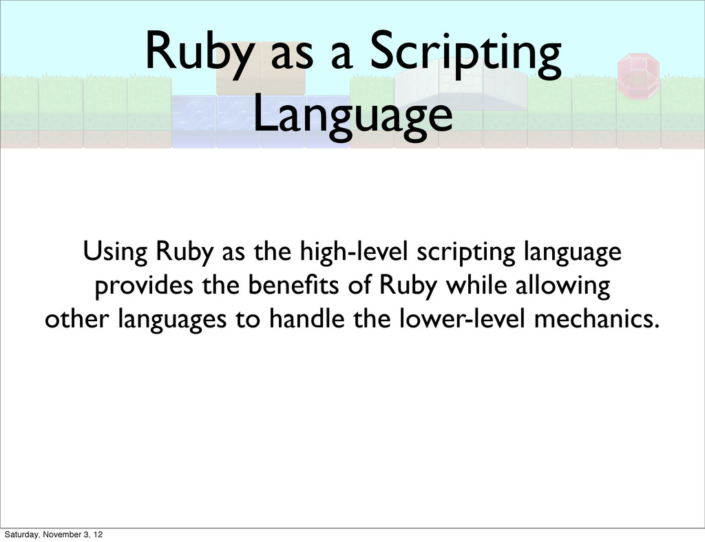 Ruby as a Scripting Language Using Ruby as the ...