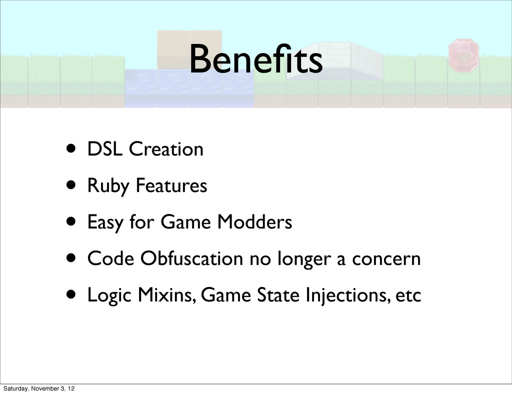 Benefits • DSL Creation • Ruby Features • Easy f...