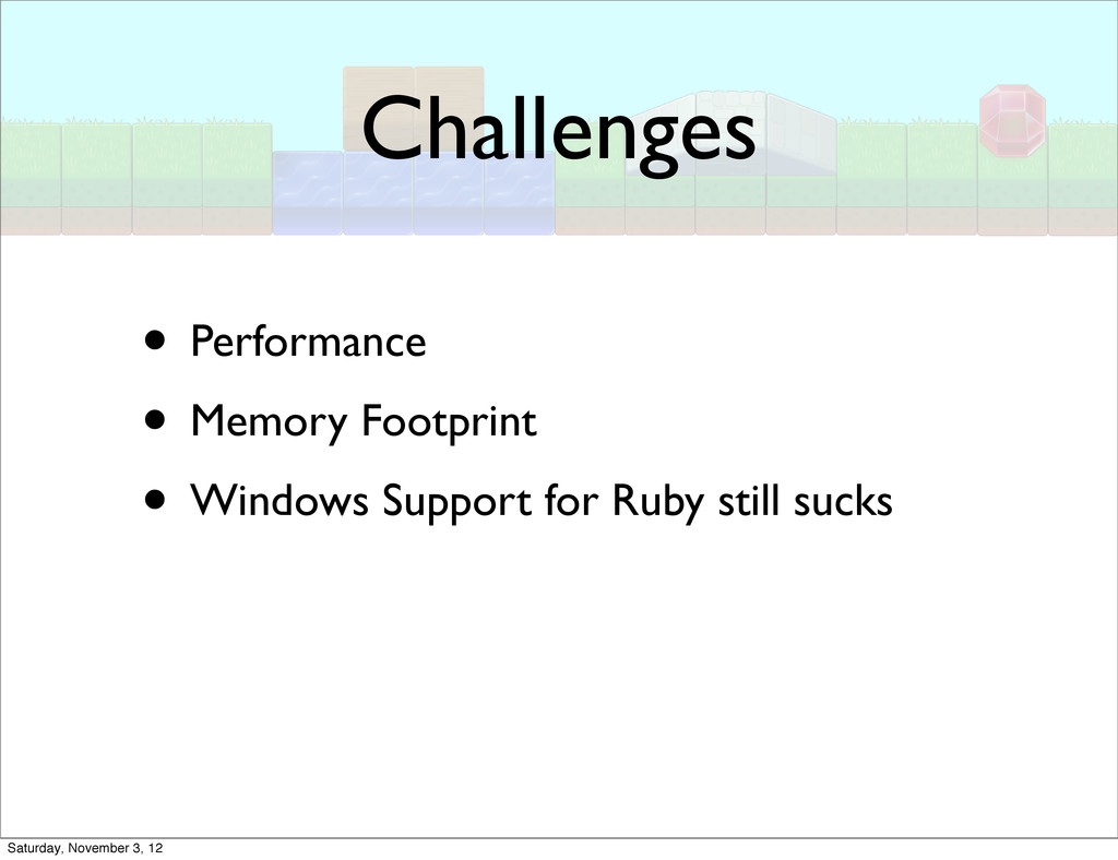 Challenges • Performance • Memory Footprint • W...