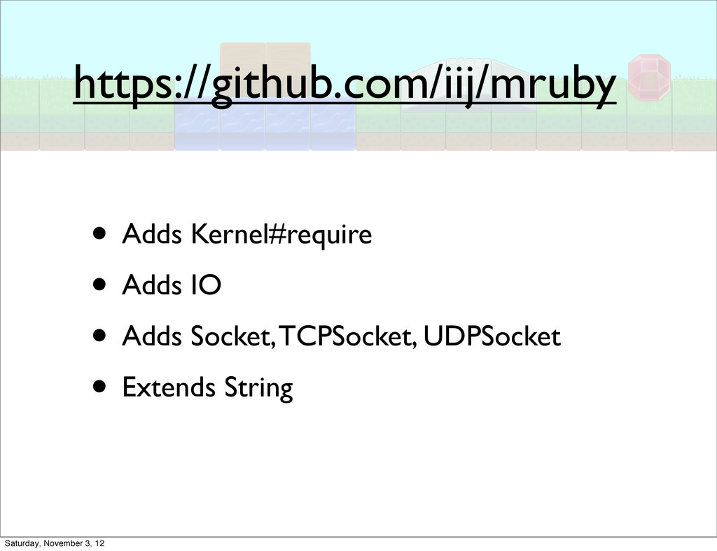 https://github.com/iij/mruby • Adds Kernel#requ...