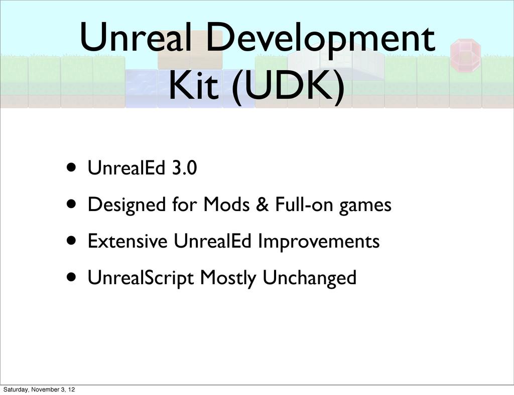 Unreal Development Kit (UDK) • UnrealEd 3.0 • D...