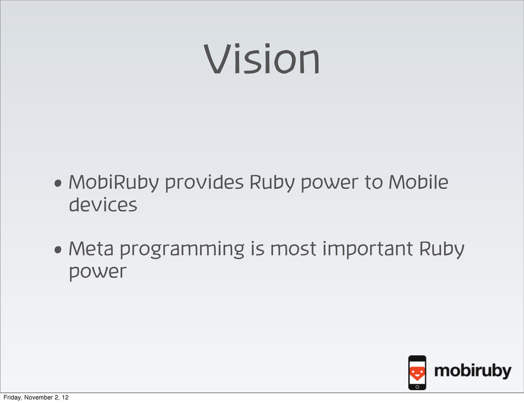 Vision • MobiRuby provides Ruby power to Mobile...