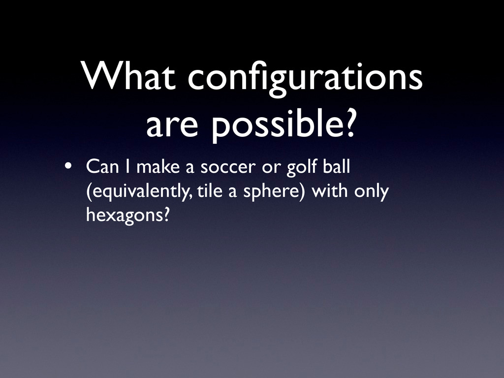 What configurations are possible? • Can I make a...
