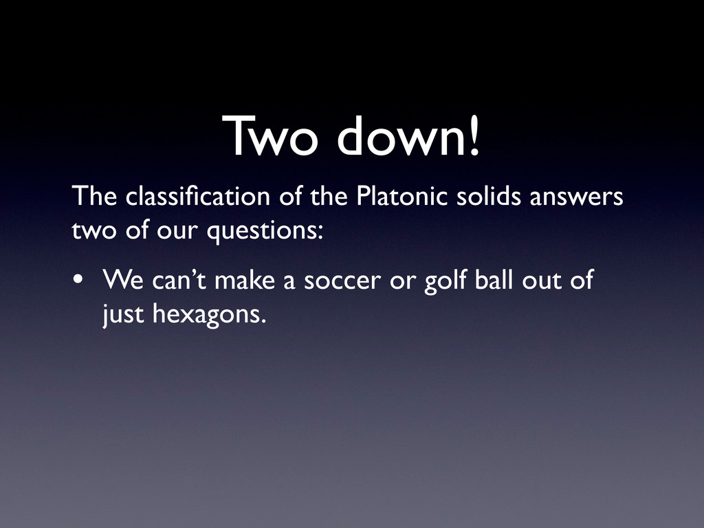 The classification of the Platonic solids answer...