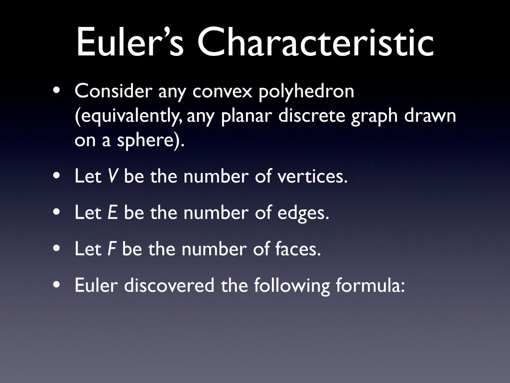 Euler's Characteristic • Consider any convex po...