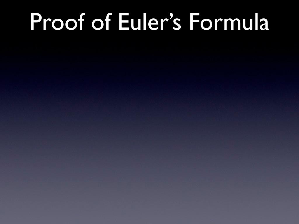 Proof of Euler's Formula