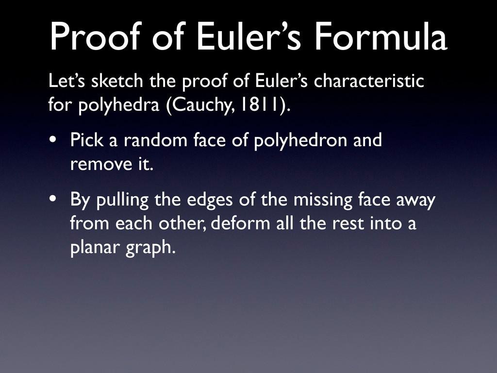 Proof of Euler's Formula Let's sketch the proof...