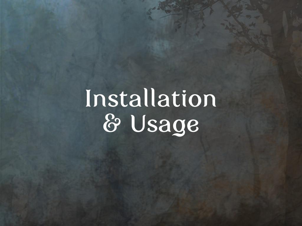 Installation & Usage