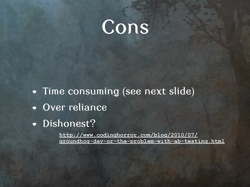 Cons • Time consuming (see next slide) • Over r...