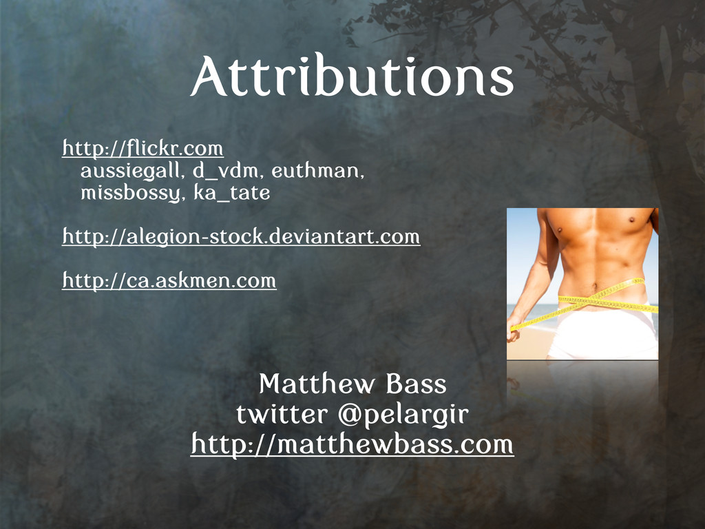 Attributions http://flickr.com aussiegall, d_vd...