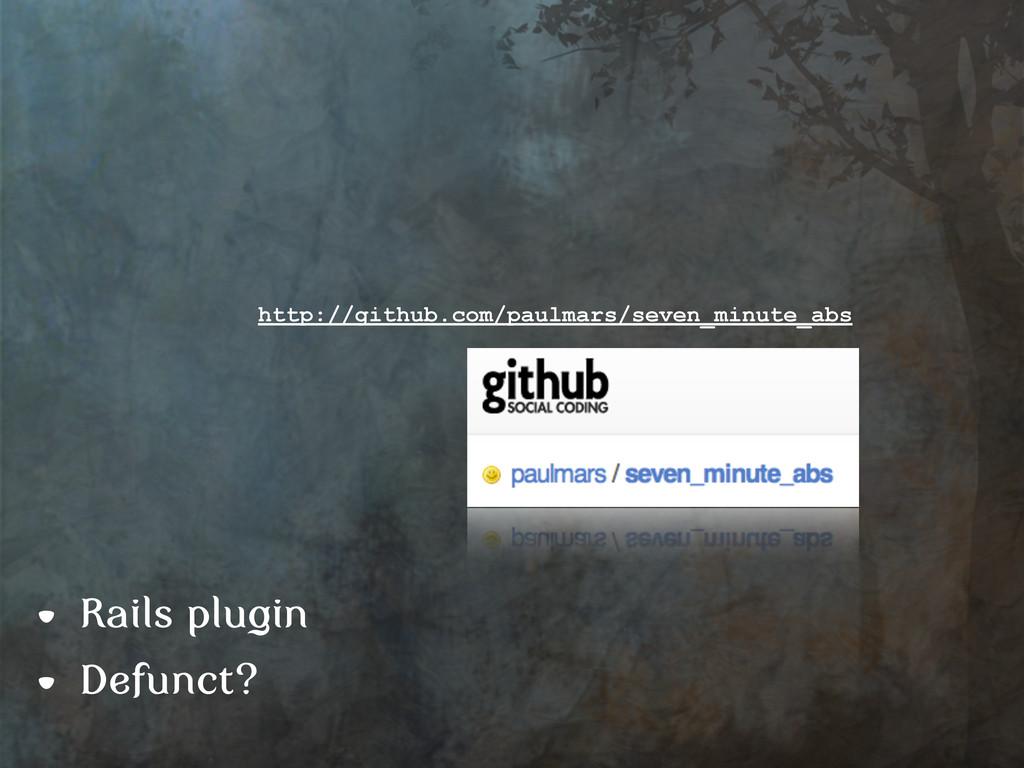 • Rails plugin • Defunct? http://github.com/pau...