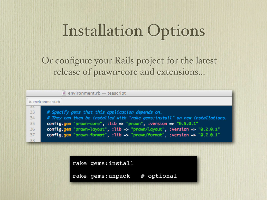 Or configure your Rails project for the latest r...
