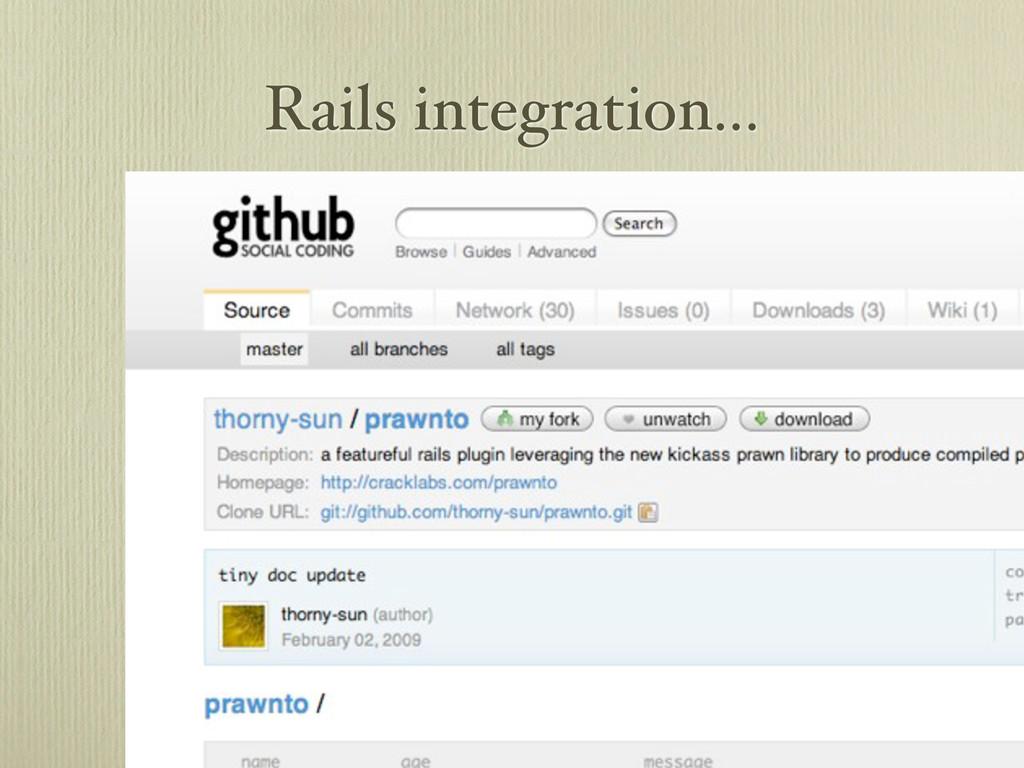 Rails integration...
