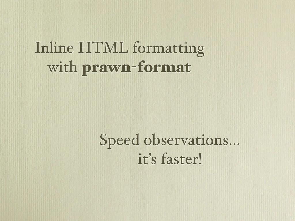 Inline HTML formatting with prawn-format Speed ...