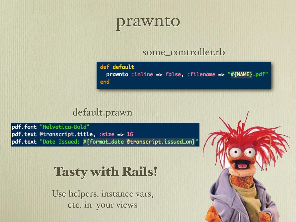 prawnto some_controller.rb default.prawn Tasty ...