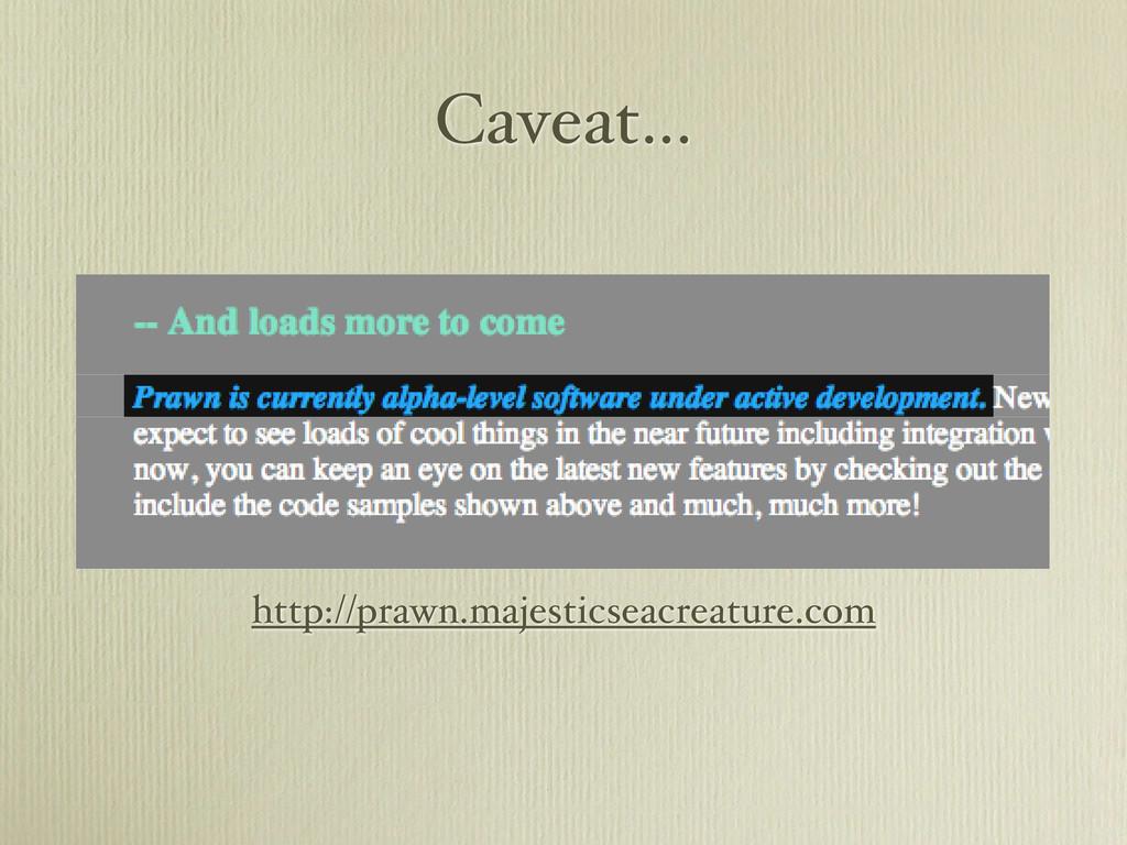 Caveat... http://prawn.majesticseacreature.com