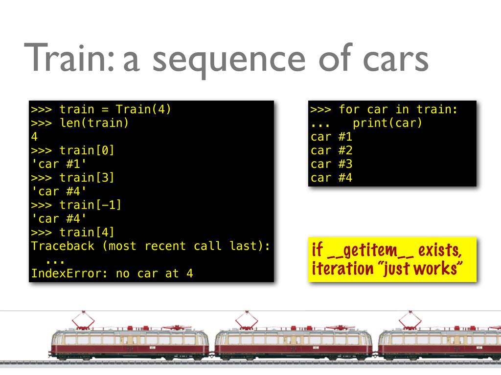 @ramalhoorg Train: a sequence of cars >>> train...