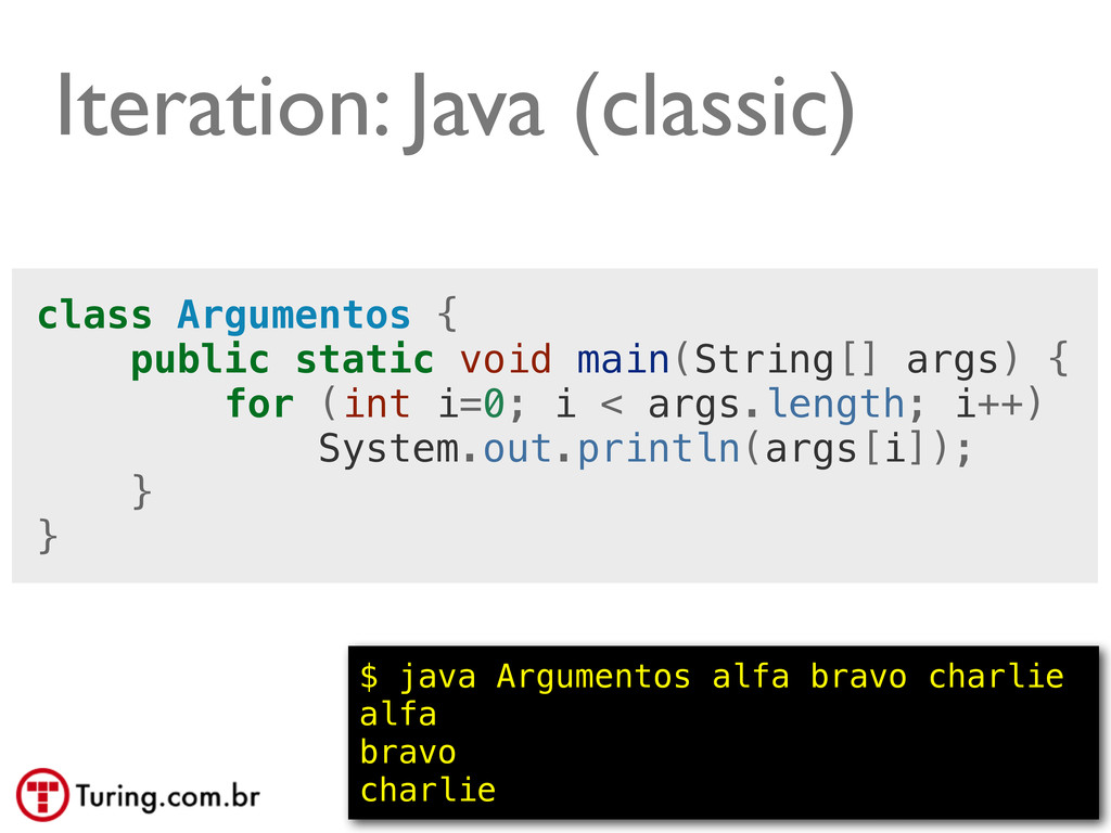 @ramalhoorg Iteration: Java (classic) class Arg...