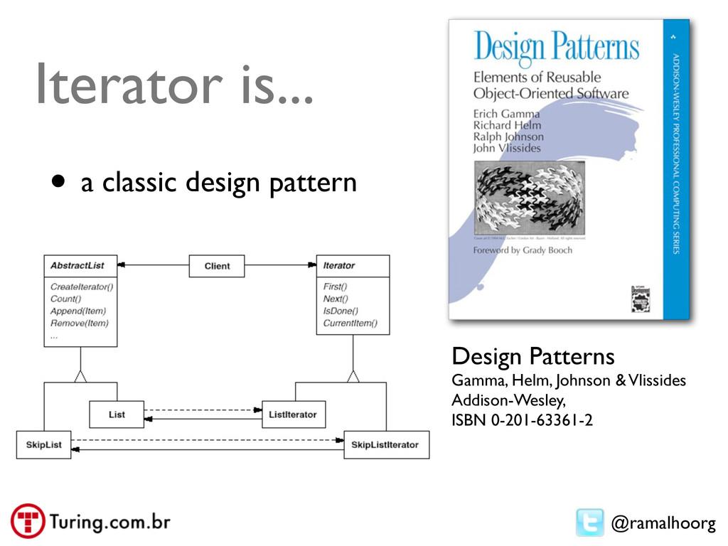 @ramalhoorg Iterator is... • a classic design p...