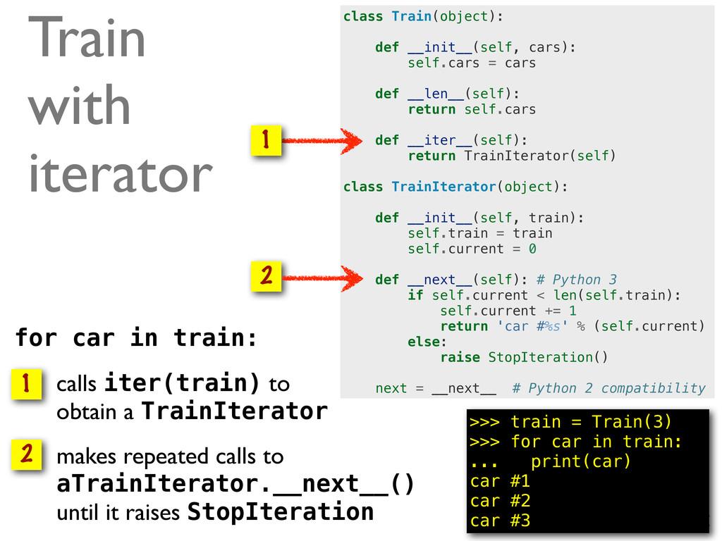 @ramalhoorg for car in train: • calls iter(trai...