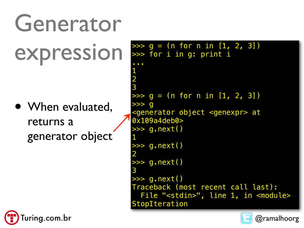 @ramalhoorg Generator expression • When evaluat...