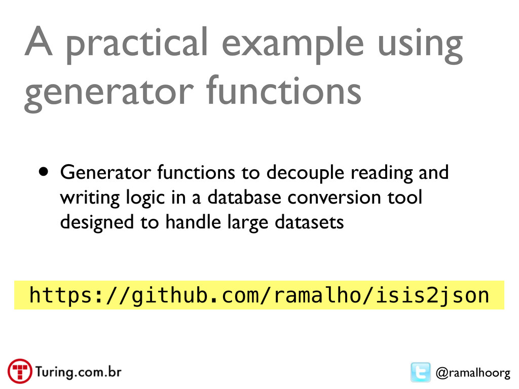 @ramalhoorg A practical example using generator...
