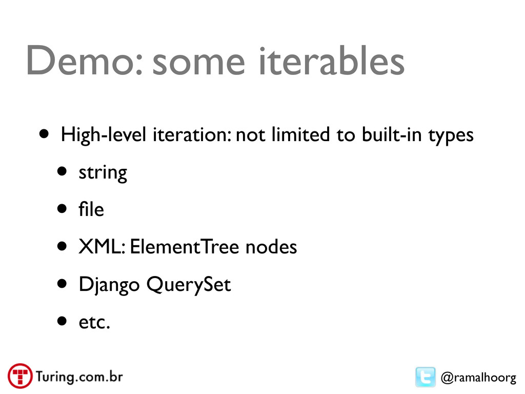 @ramalhoorg Demo: some iterables • High-level i...