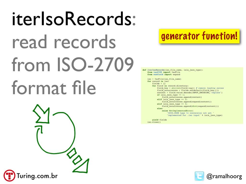 @ramalhoorg iterIsoRecords: read records from I...