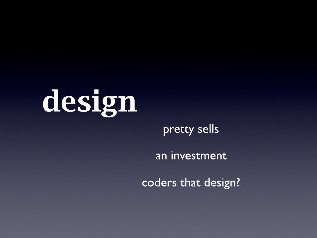 design pretty sells an investment coders that d...