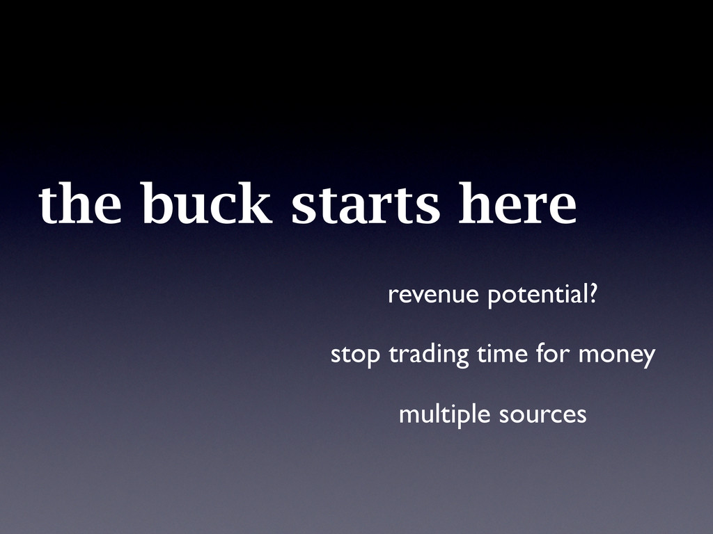 the buck starts here revenue potential? stop tr...
