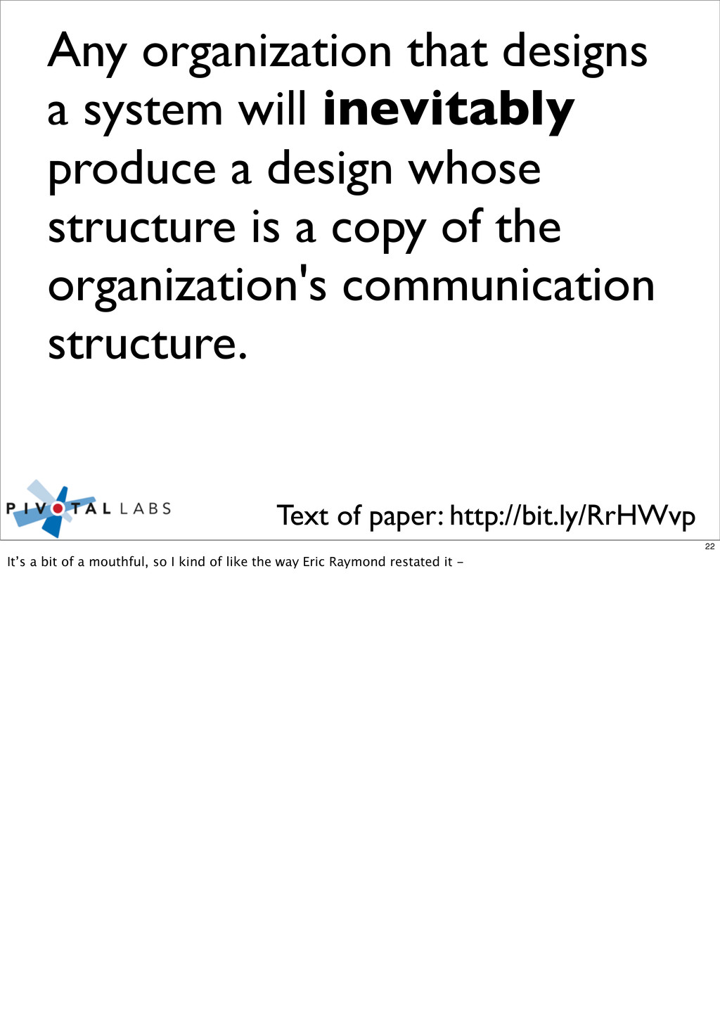 Any organization that designs a system will ine...