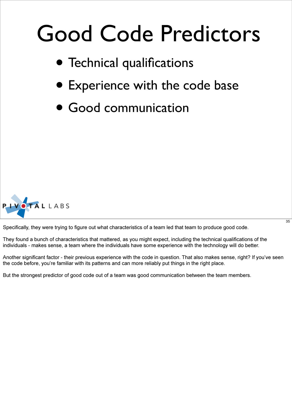 Good Code Predictors • Technical qualifications ...