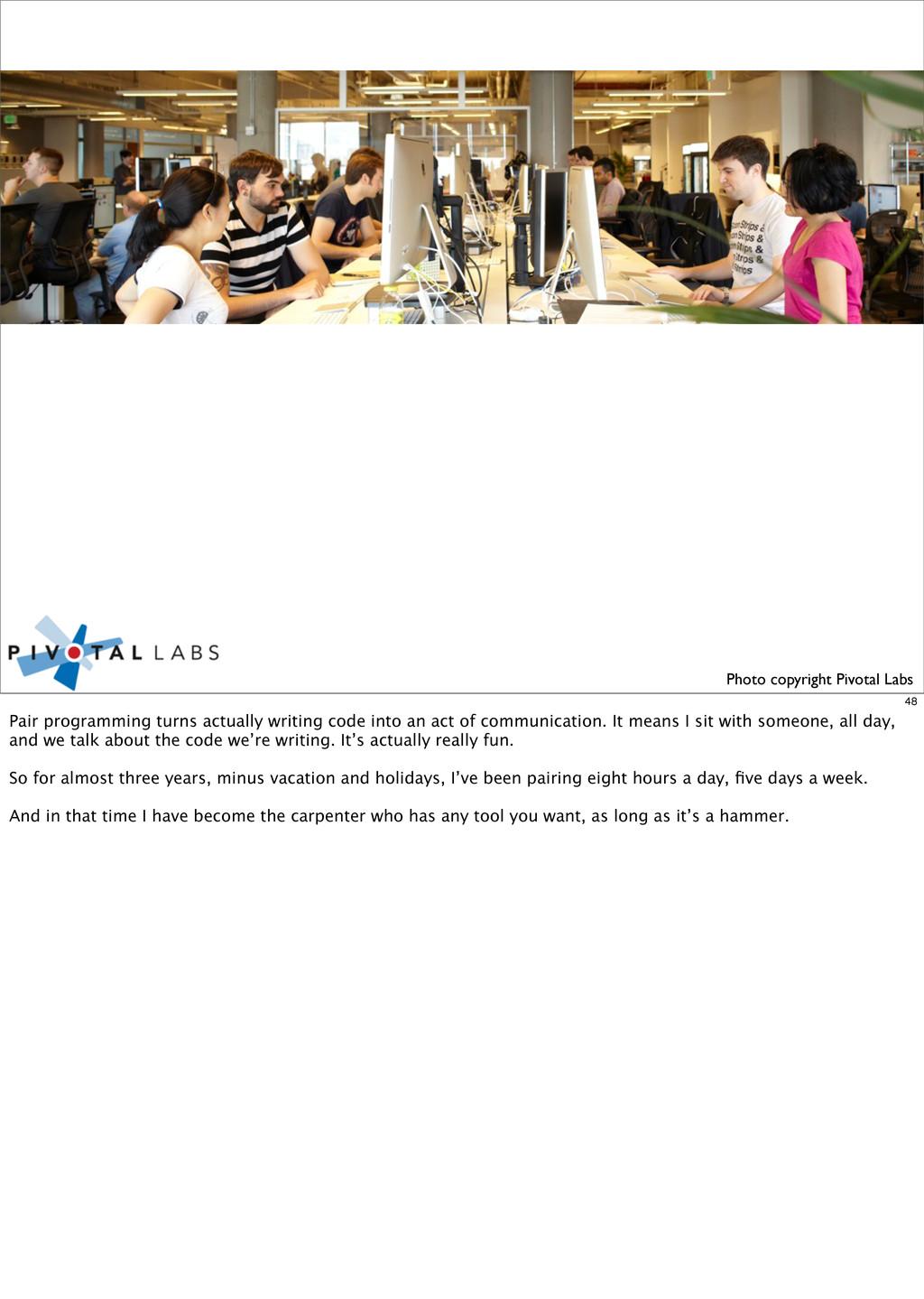 Photo copyright Pivotal Labs 48 Pair programmin...