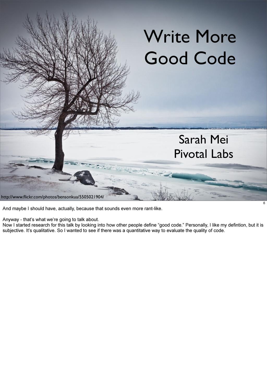 Write More Good Code Sarah Mei Pivotal Labs htt...