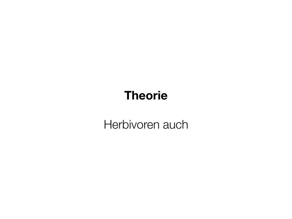 Theorie Herbivoren auch