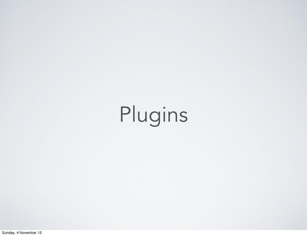 Plugins Sunday, 4 November 12