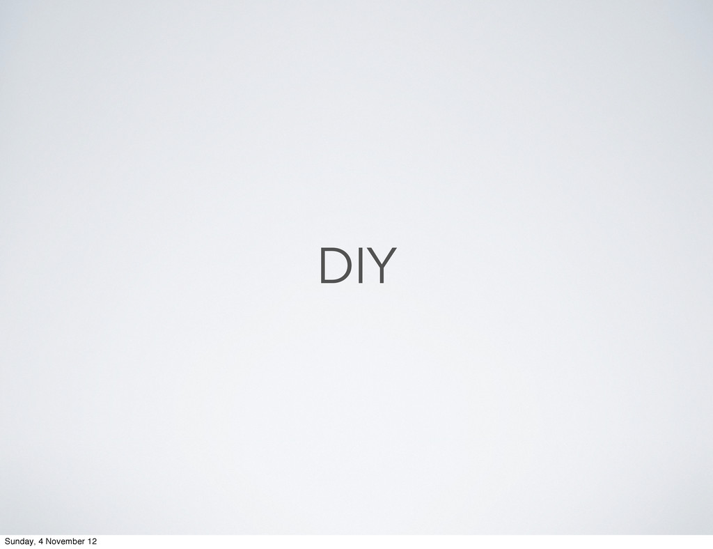 DIY Sunday, 4 November 12
