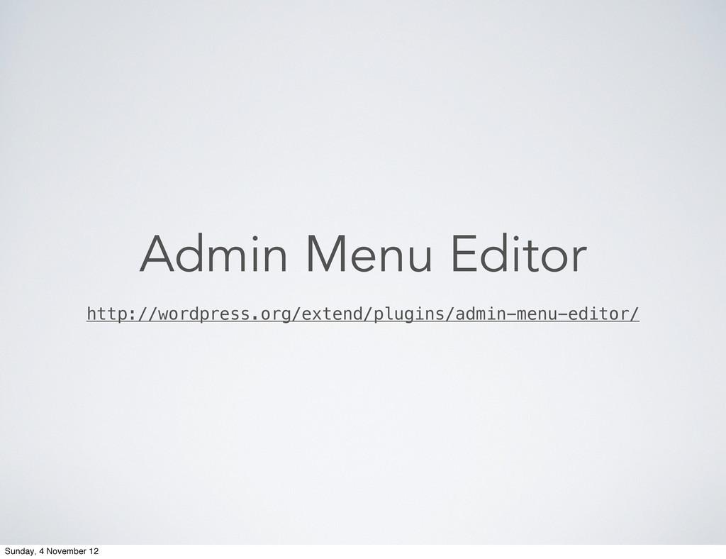 Admin Menu Editor http://wordpress.org/extend/p...