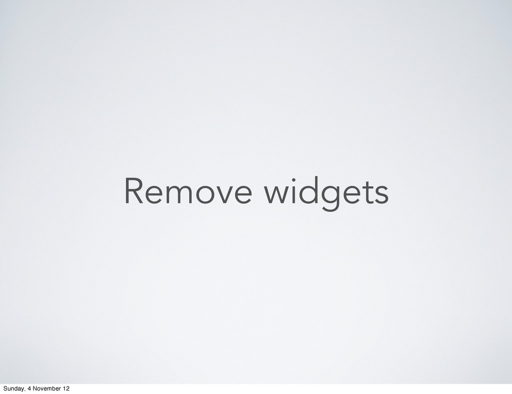Remove widgets Sunday, 4 November 12