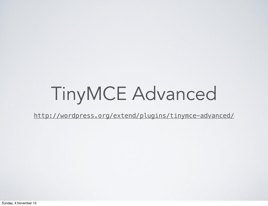 TinyMCE Advanced http://wordpress.org/extend/pl...