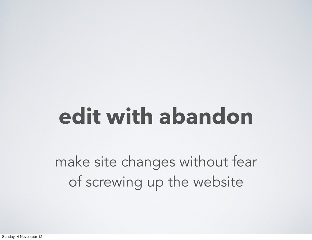 edit with abandon make site changes without fea...