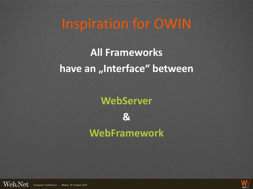 "Inspiration for OWIN All Frameworks have an ""In..."