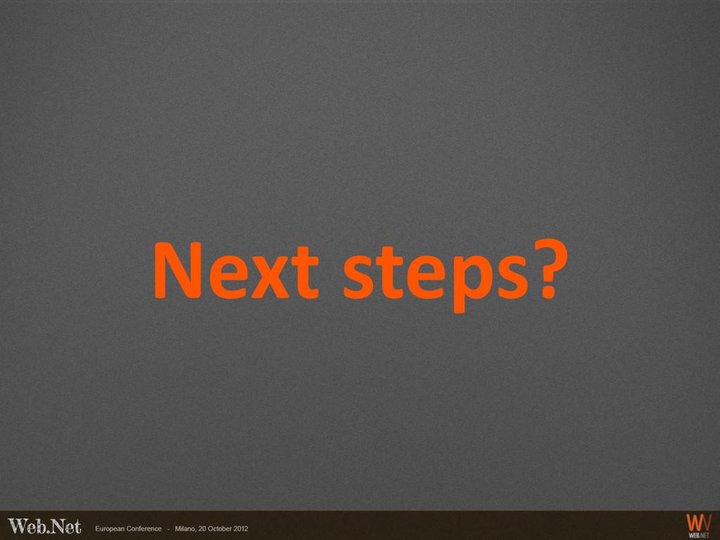Next steps?
