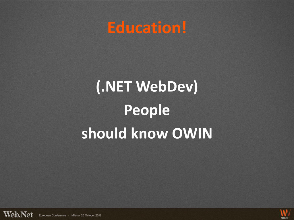 Education! (.NET WebDev) People should know OWIN