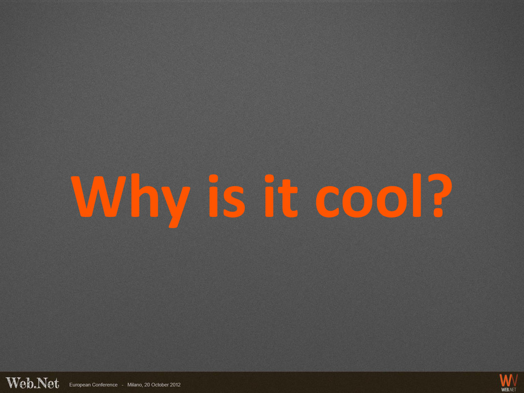 Why is it cool?