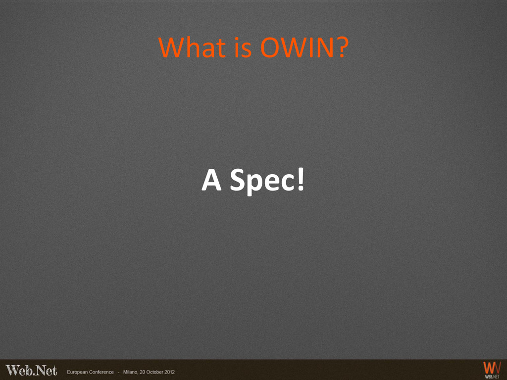 What is OWIN? A Spec!