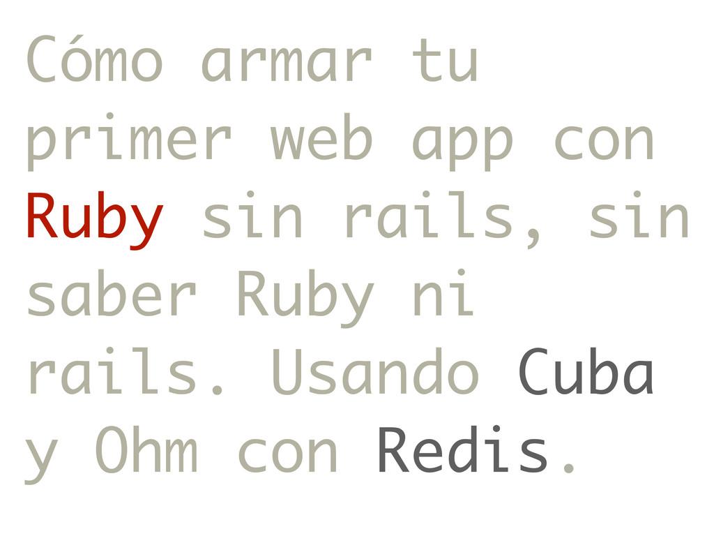 Cómo armar tu primer web app con Ruby sin rails...