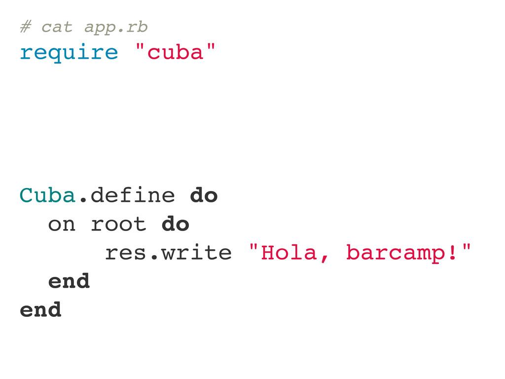 """# cat app.rb require """"cuba"""" Cuba.define do on r..."""