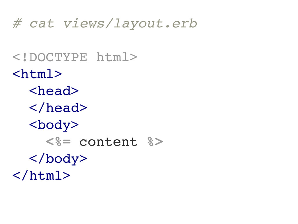 # cat views/layout.erb <!DOCTYPE html> <html> <...